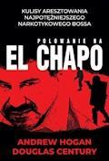 Polowanie na El Chapo - Andrew Hogan; Douglas Century - ebook