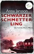 Schwarze Schmetterlinge: Ein Fall für Maria Wern - Band 4 - Anna Jansson - E-Book