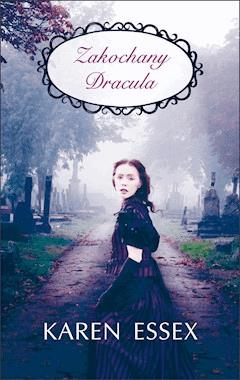 Zakochany Dracula - Karen Essex - ebook