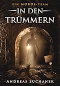 Ein MORDs-Team - Band 7: In den Trümmern (All-Age Krimi) - Andreas Suchanek - E-Book