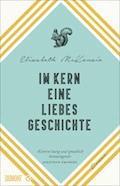 Im Kern eine Liebesgeschichte - Elizabeth McKenzie - E-Book