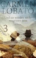 Und sie werden nicht vergessen sein 3 - Carmen Lobato - E-Book