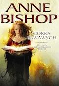 Córka krwawych. Czarne Kamienie. Księga I - Anne Bishop - ebook