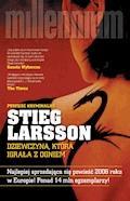 Millennium. Dziewczyna, która igrała z ogniem - Stieg Larsson - ebook