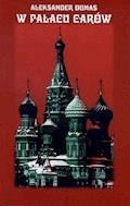 W pałacu carów - Aleksander Dumas - ebook