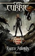 Atlantis Rising. Tom 1. Rycerze Atlantydy - Evan Currie - ebook