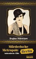 Mörderische Metropole Berlin - Regina Stürickow - E-Book