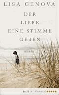 Der Liebe eine Stimme geben - Lisa Genova - E-Book
