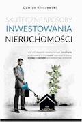 Skuteczne sposoby inwestowania w nieruchomości - Damian Kleczewski - ebook
