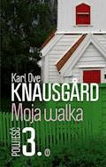 Moja walka. Księga 3 - Karl Ove Knausgård - ebook
