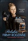 Polskie firmy rodzinne - Artur Krasicki, Anna Zasiadczyk - ebook