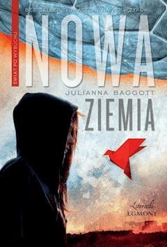 Nowa Ziemia. Świat po wybuchu - Julianna Baggott - ebook