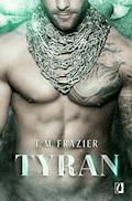 Tyran - T. M. Frazier - ebook