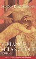 Verlangen und Melancholie - Bodo Kirchhoff - E-Book