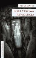 Poklatkowa rewolucja - Peter Watts - ebook