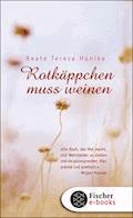 Rotkäppchen muss weinen - Beate Teresa Hanika - E-Book