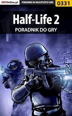 Half-Life 2 - poradnik do gry - Krystian Smoszna - ebook
