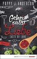 Taste of Love - Geheimzutat Liebe - Poppy J. Anderson - E-Book
