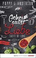 Taste of Love - Geheimzutat Liebe - Poppy J. Anderson - E-Book