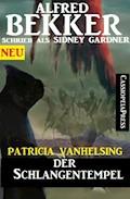 Patricia Vanhelsing - Der Schlangentempel - Alfred Bekker - E-Book