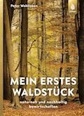 Mein erstes Waldstück - Peter Wohlleben - E-Book