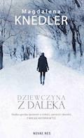 Dziewczyna z daleka - Magdalena Knedler - ebook