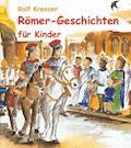 Römer-Geschichten für Kinder - Rolf Krenzer - E-Book