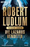 Die Lazarus-Vendetta - Robert Ludlum - E-Book
