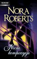 Nocne kompozycje - Nora Roberts - ebook