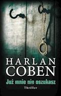 Już mnie nie oszukasz - Harlan Coben - ebook