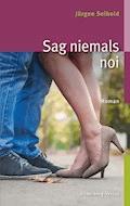 Sag niemals noi - Jürgen Seibold - E-Book