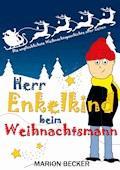 Herr Enkelkind beim Weihnachtsmann - Marion Becker - E-Book