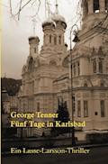 Fünf Tage in Karlsbad - George Tenner - E-Book