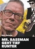 Mr. Bassman geht tief runter - Bert Gerecht - E-Book