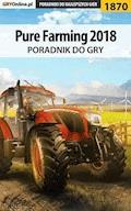 "Pure Farming 2018 - poradnik do gry - Patrick ""Yxu"" Homa - ebook"