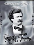 The Collected Complete Works of Mark Twain - Mark twain - ebook