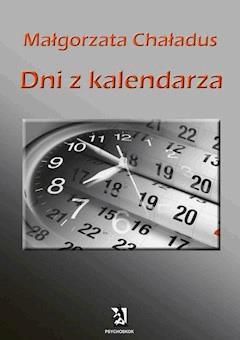 Dni z kalendarza - Małgorzata Chaładus - ebook