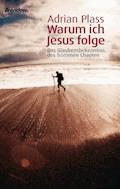 Warum ich Jesus folge - Adrian Plass - E-Book