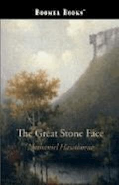 The Great Stone Face - Nathaniel Hawthorne - ebook