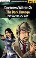 """Darkness Within 2: The Dark Lineage - poradnik do gry - Katarzyna """"Kayleigh"""" Michałowska - ebook"""
