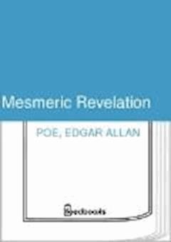 Mesmeric Revelation - Edgar Allan Poe - ebook