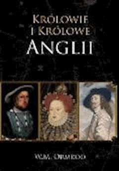 Królowie i Królowe Anglii - W.M. Ormrod - ebook