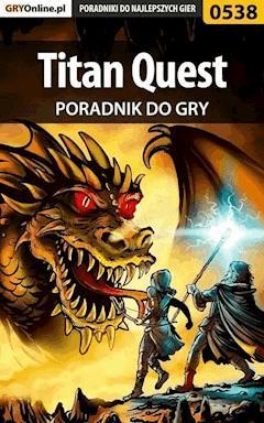 "Titan Quest - poradnik do gry - Łukasz ""Crash"" Kendryna - ebook"