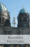 Museumsführer Berlin & Potsdam - Claudia Stein - E-Book