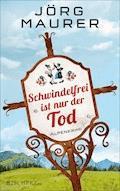 Schwindelfrei ist nur der Tod - Jörg Maurer - E-Book