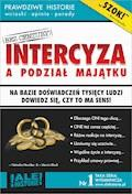 Intercyza a podział majątku. Prawdziwe historie, wnioski, opinie, porady... - Marcin Black, Natasha Newidea - ebook