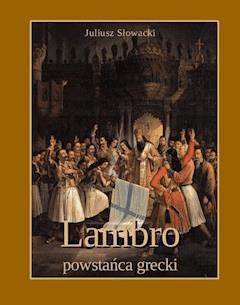 Lambro - powstańca grecki. Powieść poetyczna w dwóch pieśniach - Juliusz Słowacki - ebook