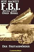 Der Freitagsmörder - Pete Hackett - E-Book