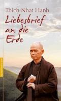 Liebesbrief an die Erde - Thich Nhat Hanh - E-Book