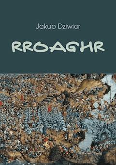 Rroaghr - Jakub Dziwior - ebook